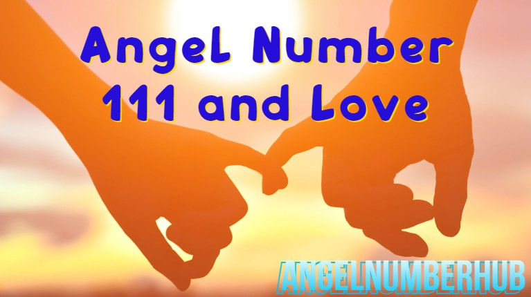 Angel Number 111 and Love